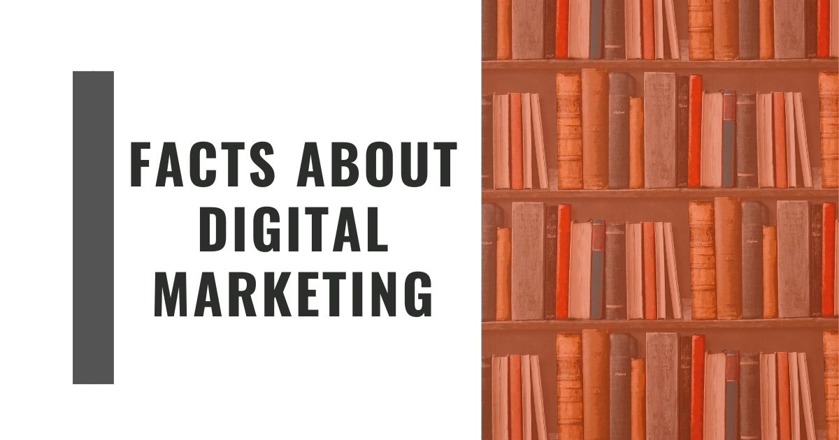 Facts about Digital Marketing - Tut Archive