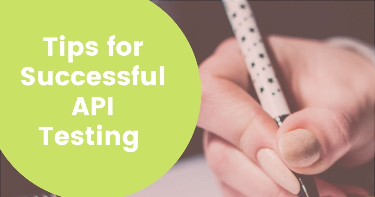 Tips for Successful API Testing - Tut Archive