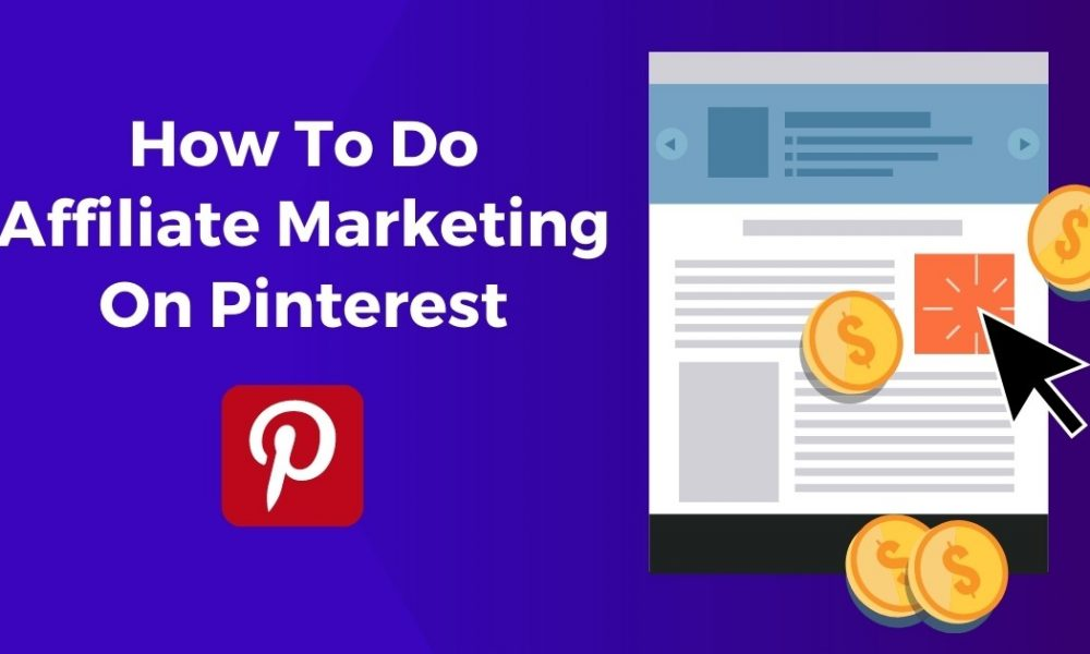 How to Do affiliate marketing on Pinterest - tutarchive