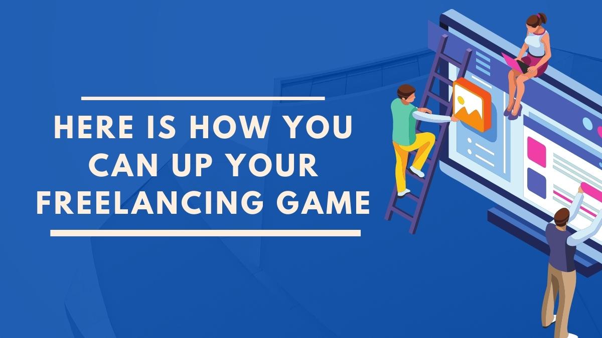7 Ways to Enhance Your Freelancing Skills