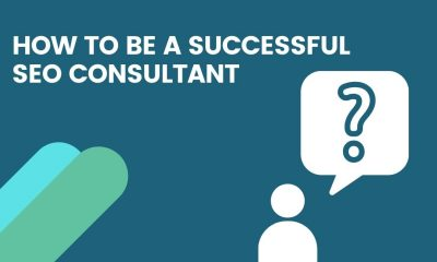 How to be a Successful SEO Consultant