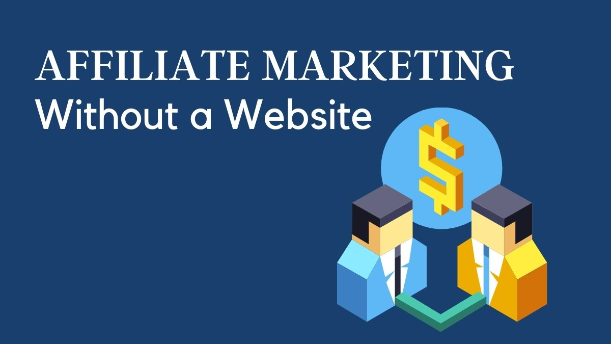 How to do Affiliate Marketing without a Website - Cover Image