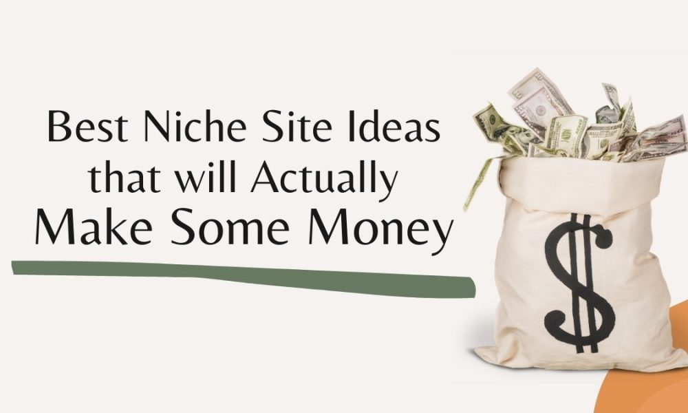 Best Niche Site Ideas that will Actually Make Some Money - Cover Image