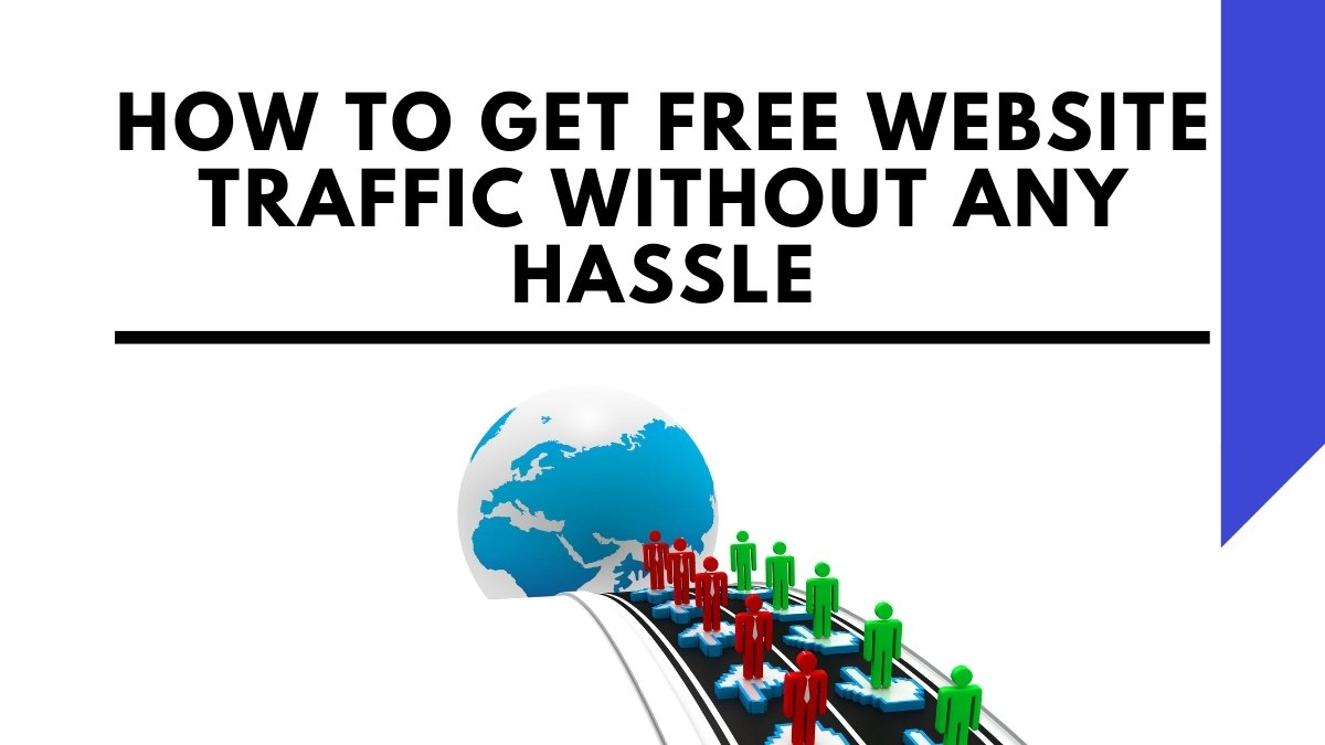 How to Get Free Website Traffic Without any Hassle - Cover Image