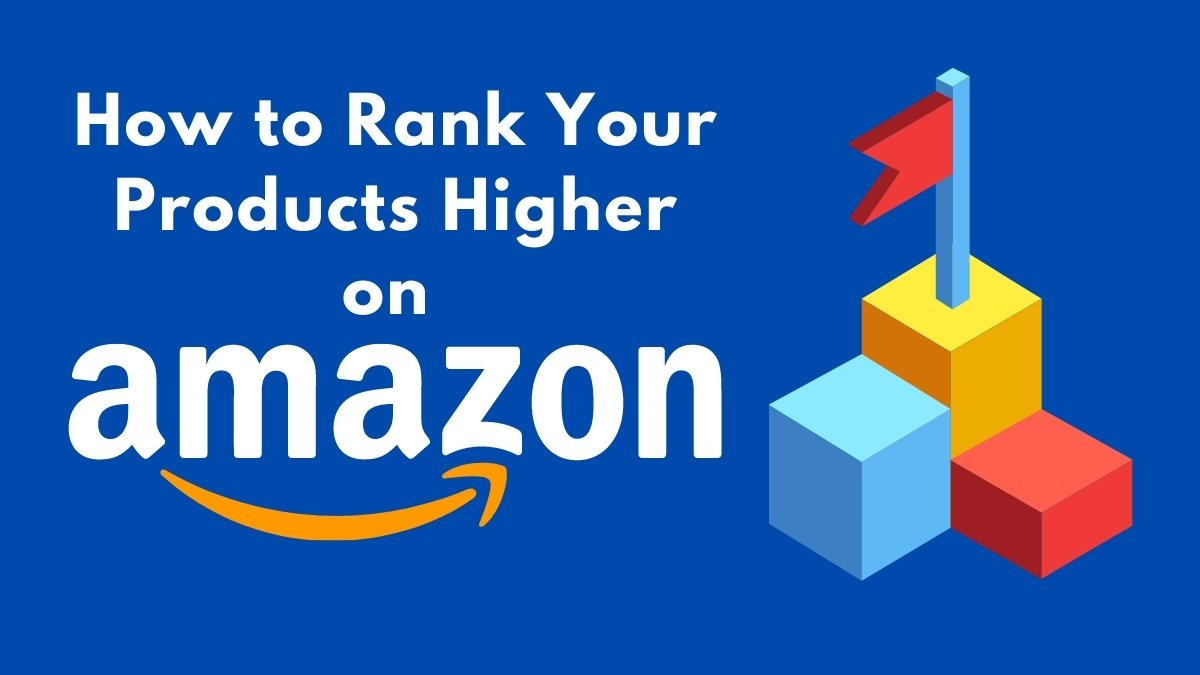 How to Rank Your Products Higher On Amazon - Cover Image