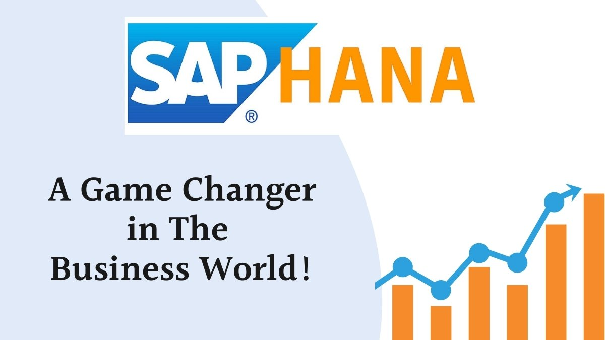 Why SAP HANA is a Game-Changer in The Contemporary Business World - Cover Image