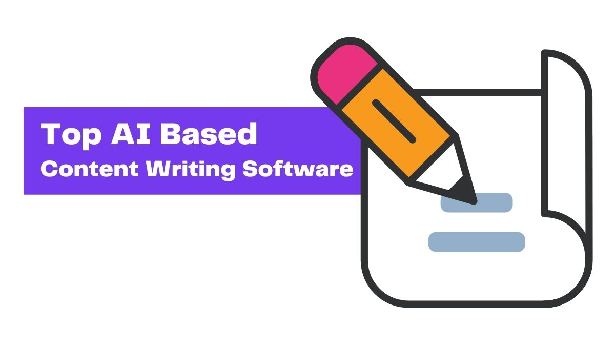 Top AI Based Content Writing Software