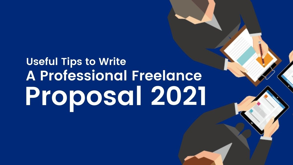 useful tips to write a professional freelance proposal 2021 - Cover Image